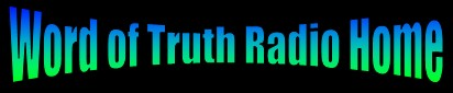 Word of Truth Radio Home