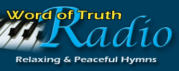 Word of Truth Radio: Relaxing and Peacful Instrumental Hymns