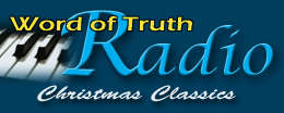Word of Truth Radio: Christmas Classics